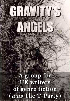 Gravitys Angels - was the T-Party Writers Group